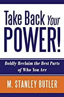 Take Back Your POWER! Boldly Reclaim The Best Parts of Who You Are