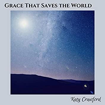 Grace That Saves the World