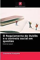 O Regulamento de Dublin e o controlo social em questão: Controle social