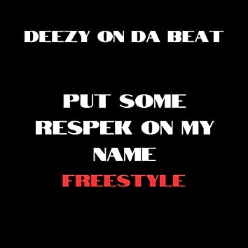 Put Some Respek on My Name (Freestyle)