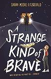 A Strange Kind of Brave (English Edition)