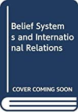 Belief systems and international relations