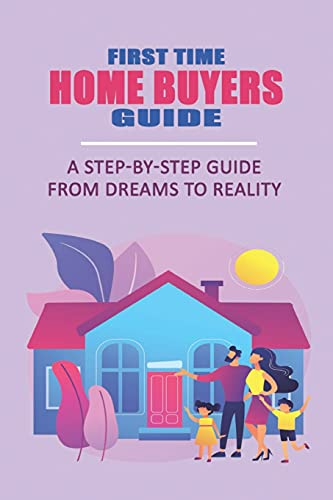 Compare Textbook Prices for First Time Home Buyers Guide: A Step-By-Step Guide From Dreams To Reality: Home Buying For Dummies 2020  ISBN 9798509415128 by Ouderkirk, Zoraida