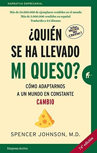 ¿Quién se ha llevado mi queso?: Cómo adaptarnos en un mundo en constante cambio (Narrativa...