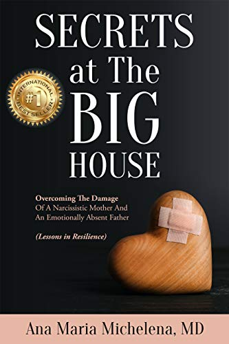 Secrets at The Big House: Overcoming The Damage Of A Narcissistic Mother And An Emotionally Absent Father (Lessons in Resilience) (English Edition)