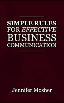 [Jennifer Mosher]のSimple Rules for Effective Business Communication (English Edition)