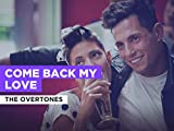 Come Back My Love al estilo de The Overtones