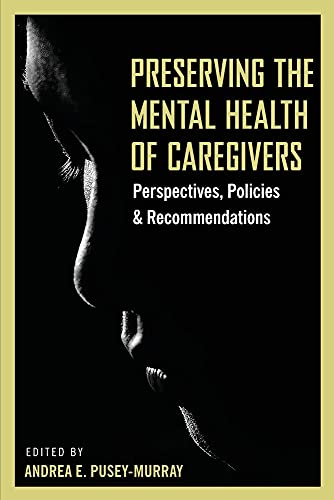 Compare Textbook Prices for Preserving The Mental Health of Caregivers: Perspectives, Policies and Recommendations  ISBN 9789769651548 by Pusey-Murray, Andrea E,Brooks, Renée,Woolcock, Andrea