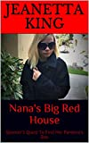 Nana's Big Red House: Spencer's Quest To Find Her Pandora's Box