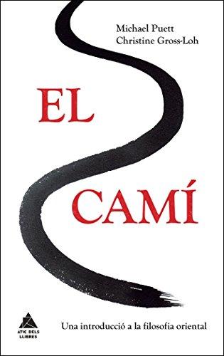 El camí: Una introducció a la filosofia oriental (Àtic dels Llibres)