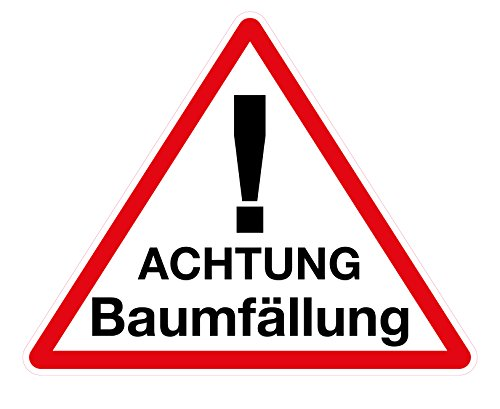 Schild Aufsteller - Achtung Baumfällung - Dreieck 50 x 46 cm - 4 mm Alu Verbundplatte - freistehend aufstellbar