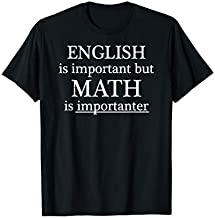 English is Important but Math is IMPORTANTER - Funny | T-Shirt