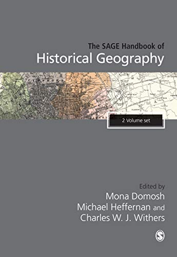 Compare Textbook Prices for The SAGE Handbook of Historical Geography 1 Edition ISBN 9781526404558 by Domosh, Mona,Heffernan, Michael,Withers, Charles W. J.