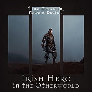 Irish Hero in the Otherworld: Celtic Spiritual Music