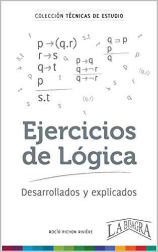 EJERCICIOS DE LÓGICA: DESARROLLADOS Y EXPLICADOS (TÉCNICAS DE ESTUDIO nº 9)