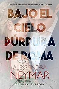 Bajo el cielo púrpura de Roma: Pasión: 1 par Alessandra Neymar