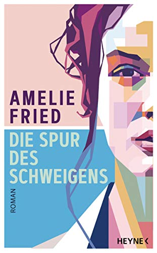 Buchseite und Rezensionen zu 'Die Spur des Schweigens: Roman' von  Amelie Fried
