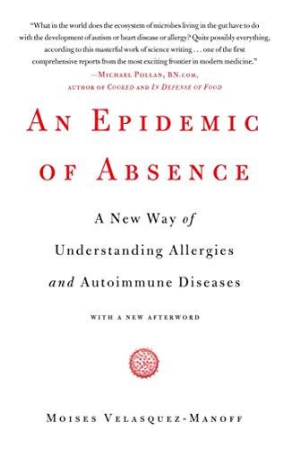 Compare Textbook Prices for An Epidemic of Absence: A New Way of Understanding Allergies and Autoimmune Diseases 1 Edition ISBN 9781439199398 by Velasquez-Manoff, Moises