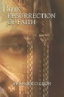The Resurrection of Faith