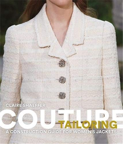 Couture Tailoring: A Construction Guide for Women's Jackets