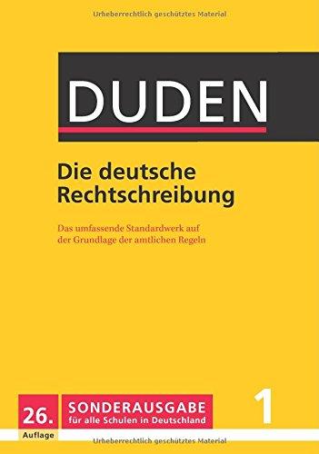 Die deutsche Rechtschreibung - Duden 26. Auflage, Sonderausgabe für alle Schulen in Deutschland