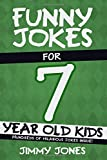 Funny Jokes For 7 Year Old Kids: Hundreds of really funny, hilarious Jokes, Riddles, Tongue Twisters and Knock Knock Jokes for 7 year old kids!
