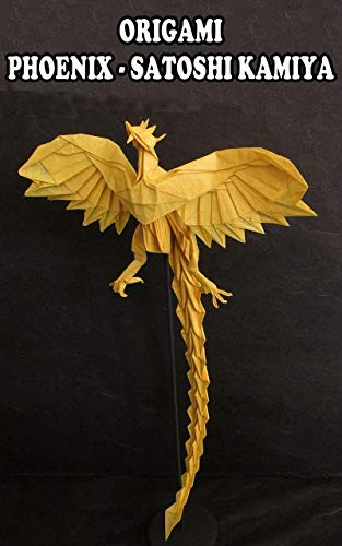 ORIGAMI GUIDE: PHOENIX - SATOSHI KAMIYA: Phoenix from Satoshi is a real challenge to all masters of origami (English Edition)