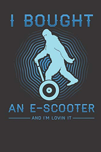 E-Scooter Racer Notebook Journal: A great Notebook Journal for the electronic scooter or e-scooter owner, rider, racer and anyone who loves a light two-wheeled open motor vehicle.