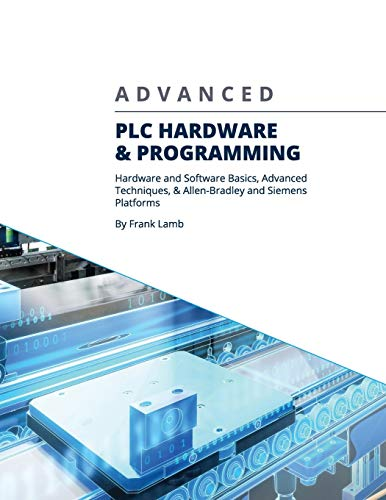 Advanced PLC Hardware & Programming: Hardware and Software...