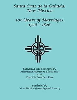 Santa Cruz de la Canada, 100 Years of Marriages: 1726-1826