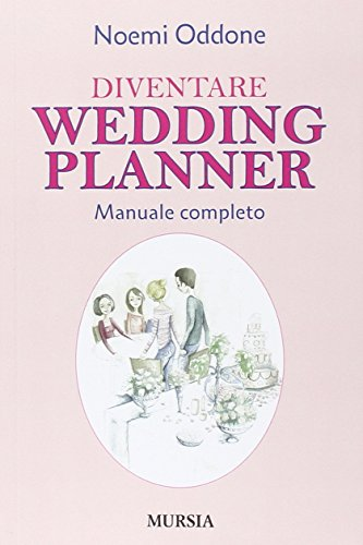 Diventare Wedding Planner: Manuale completo