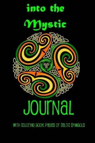 Into the Mystic Journal: With coloring book pages of Celtic Symbols (Volume 3)