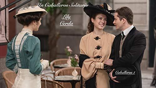 Caballeros 1: Un Caballero Solitario de Lily Cerda