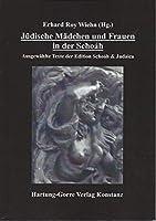 Juedische Maedchen und Frauen in der Schoáh: Ausgewaehlte Texte der Edition Schoáh & Judaica