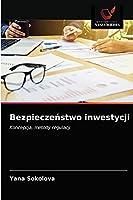 Bezpieczeństwo inwestycji: Koncepcja, metody regulacji
