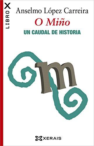 O Miño. Un caudal de historia (Edición Literaria - Librox)