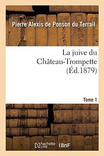 La Juive Du Château-Trompette Tome 1