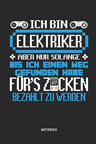 Notizbuch: Lustiges Elektriker Notizbuch mit Punktraster. Tolles Zubehör & Gamer Elektriker Geschenk Idee.