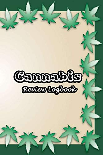 Cannabis Review Logbook: Tasting Marijuana Journal Notebook Medical Therapy Track The Different Strains, Effects and Symptoms, Weed Tourist Notes | Cannabis Frame Cover