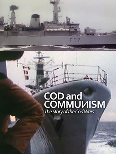 Cod and Communism - The Story of the Cod Wars
