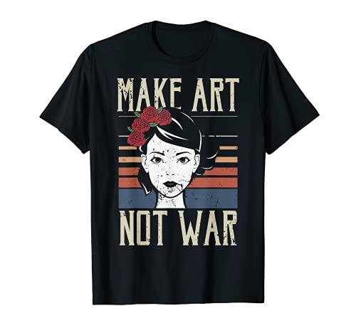 Make Art Not War regalo, regalo de arte, regalo de artesanía Camiseta