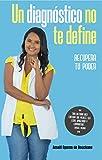 Un diagnóstico no te define: Recupera tu poder (Spanish Edition)