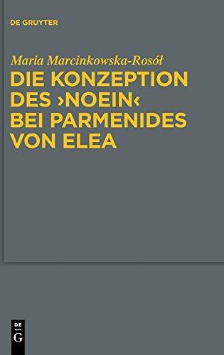 Die Konzeption des 'Noein' Bei Parmenides Von Elea (Studia Praesocratica) (German Edition)