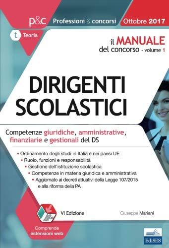 Il manuale del concorso per dirigente scolastico. Competenze giuridiche, amministrative, finanziarie e gestionali del DS (Vol. 1)