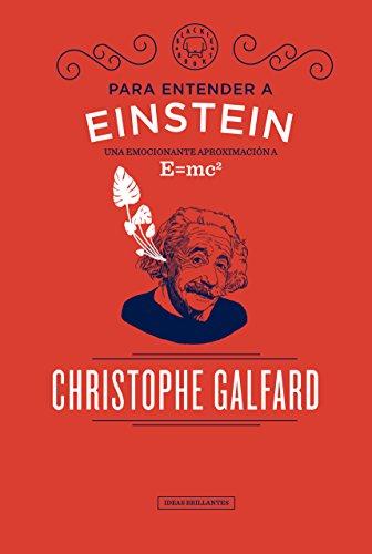 Para entender a Einstein: Una emocionante aproximación a E=mc2 (Colección Ideas Brillantes)