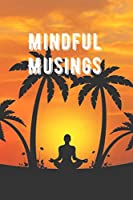 Mindful Musing: Mindful Musing/6 x 9 lined journal for writing down your daily yoga and meditation practices, diary notebook
