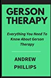 Gerson Therapy: Everything You Need To Know About...