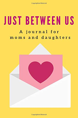 Just Between us - Journal for Moms and Daughters