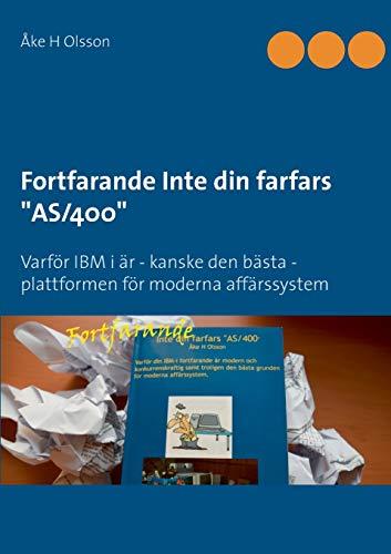 Fortfarande Inte din farfars AS/400: Varför IBM i är - kanske den bästa - plattformen för moderna affärssystem