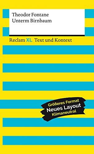Unterm Birnbaum. Textausgabe mit Kommentar und Materialien: Reclam XL – Text und Kontext